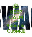 KEEP CALM AND Robin is  Cutee♥♥ - Personalised Poster large
