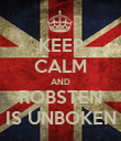 KEEP CALM AND ROBSTEN IS UNBOKEN - Personalised Poster large