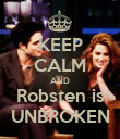 KEEP CALM AND Robsten is UNBROKEN - Personalised Poster large