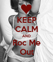 KEEP CALM AND Roc Me Out - Personalised Poster large