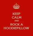KEEP CALM AND ROCK A HOODIEPILLOW - Personalised Poster large
