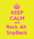 KEEP CALM AND Rock Ah  SnpBack - Personalised Poster large