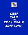 KEEP CALM AND ROCK CHALK JAYHAWK! - Personalised Poster large