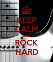 KEEP CALM AND ROCK HARD - Personalised Poster large