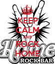 KEEP CALM AND ROCK HOME - Personalised Poster large