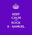 KEEP CALM AND ROCK II - SAMUEL - Personalised Poster large