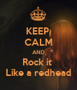 KEEP  CALM AND Rock it  Like a redhead - Personalised Poster large