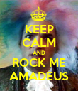 KEEP CALM AND ROCK ME AMADEUS - Personalised Poster large
