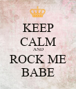 KEEP CALM AND ROCK ME BABE - Personalised Poster large