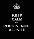 KEEP CALM AND ROCK N' ROLL ALL NITE - Personalised Poster large