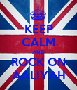 KEEP CALM AND ROCK ON AALIYAH - Personalised Poster large