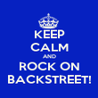 KEEP CALM AND ROCK ON BACKSTREET! - Personalised Poster large