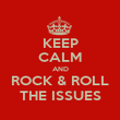 KEEP CALM AND ROCK & ROLL THE ISSUES - Personalised Poster large