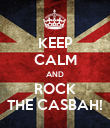 KEEP CALM AND ROCK THE CASBAH! - Personalised Poster large