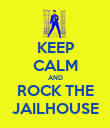 KEEP CALM AND ROCK THE JAILHOUSE - Personalised Poster large