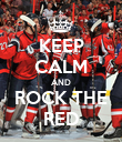 KEEP CALM AND ROCK THE RED - Personalised Poster large
