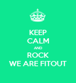 KEEP CALM AND ROCK WE ARE FITOUT - Personalised Poster large