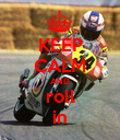 KEEP CALM AND roll in - Personalised Poster large