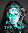 KEEP CALM AND ROLL IN THE DEEP - Personalised Poster large