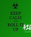 KEEP CALM AND ROLL IT UP - Personalised Poster large