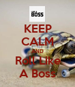 KEEP CALM AND Roll Like A Boss - Personalised Poster large