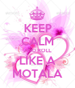 KEEP CALM AND ROLL LIKE A MOTALA - Personalised Poster large