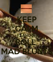KEEP CALM AND ROLL  MAD BLUNTS - Personalised Poster large