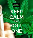 KEEP CALM AND ROLL  ONE - Personalised Poster large