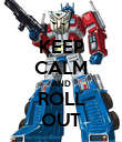 KEEP CALM AND ROLL OUT - Personalised Poster large