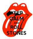 KEEP CALM AND ROLL STONES - Personalised Poster large