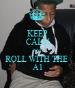 KEEP CALM AND ROLL WITH THE  A1 - Personalised Poster large