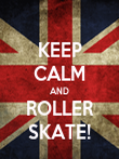 KEEP CALM AND ROLLER SKATE! - Personalised Poster large