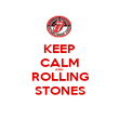 KEEP CALM AND ROLLING STONES - Personalised Poster large