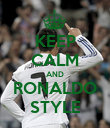 KEEP CALM AND RONALDO STYLE - Personalised Poster large