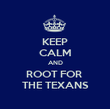 KEEP CALM AND ROOT FOR  THE TEXANS - Personalised Poster large