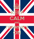 KEEP CALM AND rosemary ON - Personalised Poster large