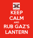 KEEP CALM AND RUB GAZ'S LANTERN - Personalised Poster large