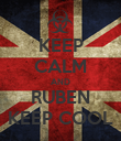 KEEP CALM AND RUBEN KEEP COOL - Personalised Poster large