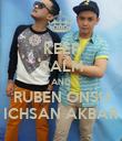 KEEP CALM AND RUBEN ONSU ICHSAN AKBAR - Personalised Poster large