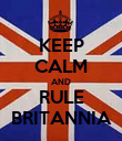 KEEP CALM AND RULE BRITANNIA - Personalised Poster large