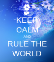 KEEP CALM AND RULE THE WORLD - Personalised Poster large