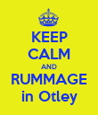 KEEP CALM AND RUMMAGE in Otley - Personalised Poster large