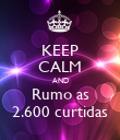 KEEP CALM AND Rumo as 2.600 curtidas - Personalised Poster large