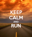 KEEP CALM AND RUN  - Personalised Poster large