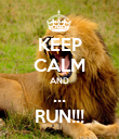 KEEP CALM AND ... RUN!!! - Personalised Poster large