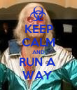 KEEP CALM AND RUN A  WAY  - Personalised Poster large
