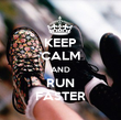 KEEP CALM AND RUN FASTER - Personalised Poster large
