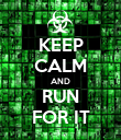 KEEP CALM AND RUN FOR IT - Personalised Poster large