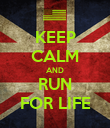 KEEP CALM AND RUN FOR LIFE - Personalised Poster large