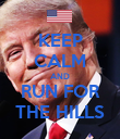 KEEP CALM AND RUN FOR THE HILLS - Personalised Poster large